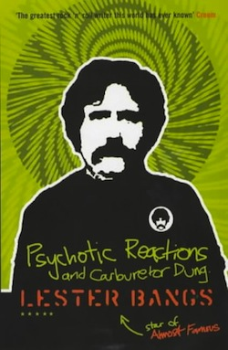 Psychotic Reactions & Carburetor Dung by Lester Bangs