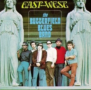The Butterfield Blues Band East-West