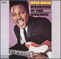 Otis Rush Mourning in the Morning