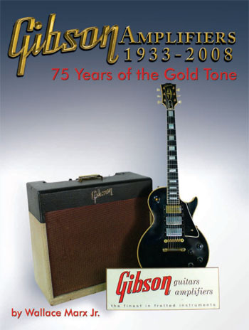 Gibson Amplifiers 1933-2008: 75 Years of the Gold Tone