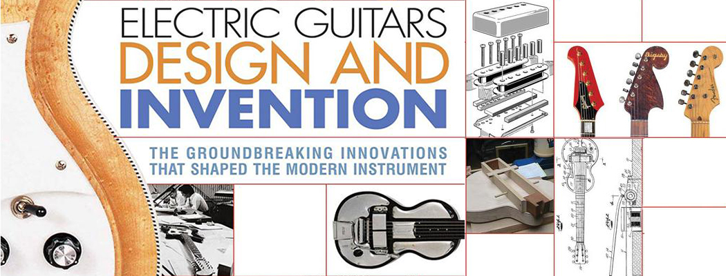 Electric Guitars Design and Invention Book