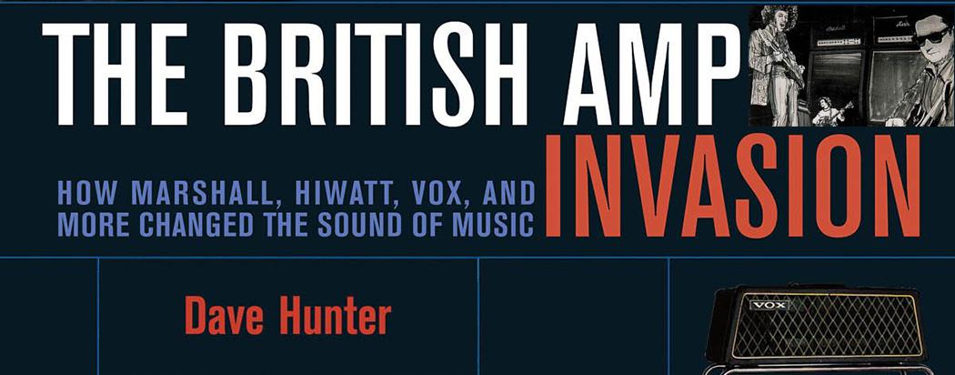 The British Amp Invasion Book