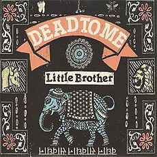 Dead To Me - Little Brother
