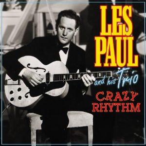 Les Paul Trio Crazy Rhythm