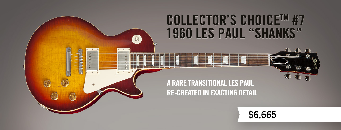 "Collector's Choice™ #7 1960 Les Paul ""Shanks"""