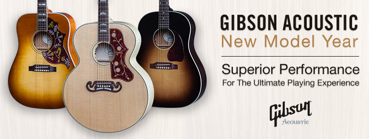 Gibson Acoustic 2016 Model Year - Superior Performance for the Ultimate Playing Experience